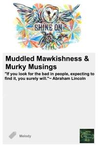 MuddledMawkishnessMurkyMusings